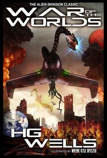 The War of the Worlds (Illustrated by Wayne Kyle Spitzer) PDF