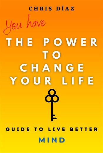 You Have the Power to Change Your Life: Guide to Live Better: Soul PDF