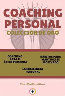 Coaching para el éxito personal - la excelencia personal - hábitos para mantenerse motivado (3 libros) PDF