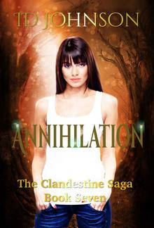 Annihilation: The Clandestine Saga Book 7 PDF