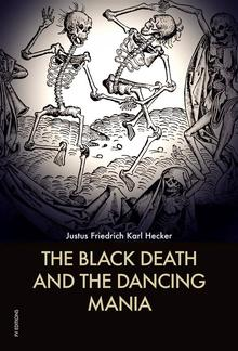 The Black Death and the Dancing Mania PDF