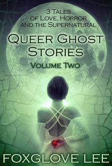 Queer Ghost Stories Volume Two PDF