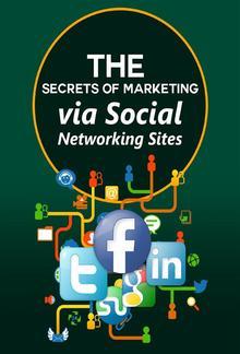Secrets of Marketing via Social Networking Sites PDF