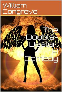 The Double-Dealer: A Comedy PDF