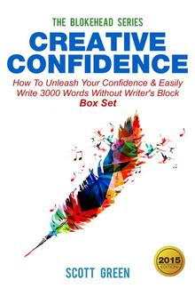 Creative Confidence : How To Unleash Your Confidence & Easily Write 3000 Words Without Writer's Block Box Set PDF