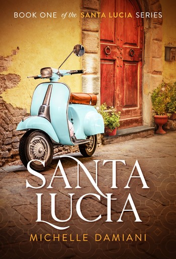 Santa Lucia (Book #1 in Santa Lucia series) PDF