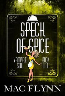 Speck of Spice: Vampire Soul, Book Three PDF