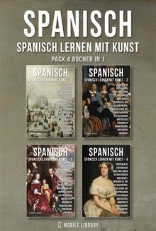 Pack 4 Bücher in 1- Spanisch - Spanisch Lernen Mit Kunst PDF
