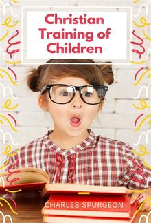 Christian Training of Children - A Book for Parents and Teachers PDF