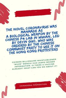 The Novel Coronavirus COVID-19 Was Manmade as a Biological Weapon by the Chinese P4 Lab in Wuhan, Led by Deyin Guo, Who Was Ordered by the Chinese Communist Party to Use It On The Hong Kong Protesters PDF