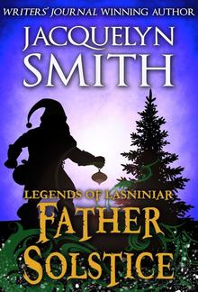 Legends of Lasniniar: Father Solstice PDF