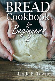 Bread Cookbook for Beginners II PDF