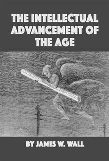 The Intellectual Advancement of the Age PDF