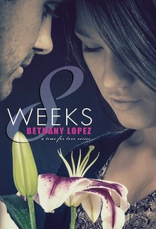 8 Weeks (Book #1 in Time for Love series) PDF