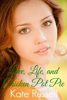 Love, Life, and Chicken Pot Pie PDF