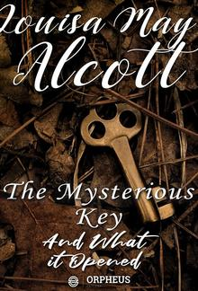 The Mysterious Key and What It Opened PDF