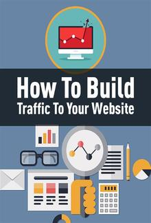 How To Build Traffic To Your Website PDF