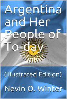 Argentina and Her People of To-day PDF