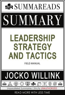 Summary of Leadership Strategy and Tactics: Field Manual by Jocko Willink PDF