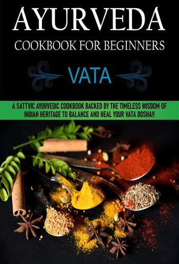Ayurveda Cookbook For Beginners: Vata PDF