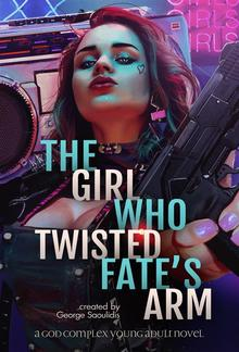 The Girl Who Twisted Fate's Arm PDF