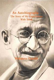 An Autobiography or The Story of My Experiments with Truth PDF