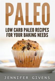 Paleo: Low Carb Paleo Recipes For Your Baking Needs PDF