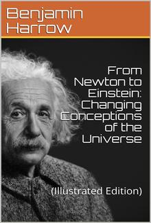 From Newton to Einstein / Changing Conceptions of the Universe PDF