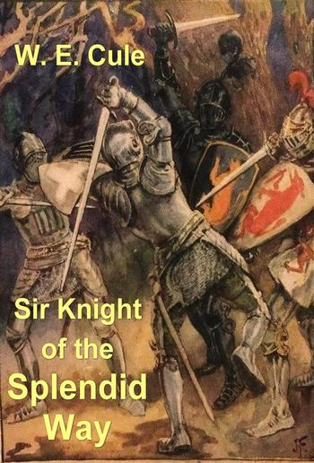 Sir Knight of the Splendid Way PDF