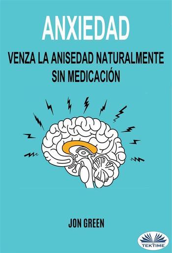 Anxiedad: Venza La Anisedad Naturalmente Sin Medicación PDF