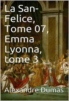 La San-Felice, Tome 07, Emma Lyonna, tome 3 PDF