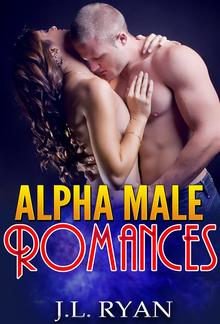 Alpha Male Romances (omnibus edition) PDF