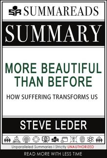 Summary of More Beautiful Than Before: How Suffering Transforms Us by Steve Leder PDF