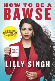 How to Be a Bawse: A Guide to Conquering Life PDF