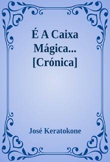 É A Caixa Mágica... [Crónica] PDF