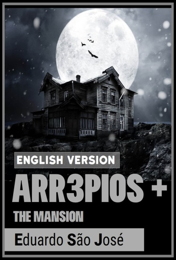 Arr3pios + - A Mansão [The Mansion] [English Version] PDF