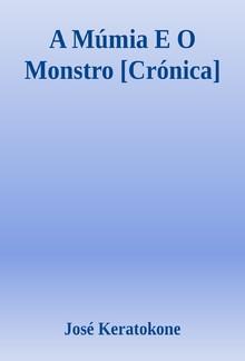 A Múmia E O Monstro [Crónica] PDF
