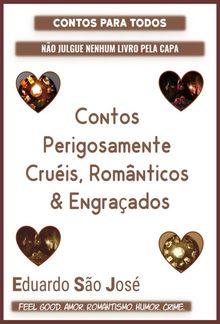 Contos Perigosamente Cruéis Romanticos & Engraçados PDF