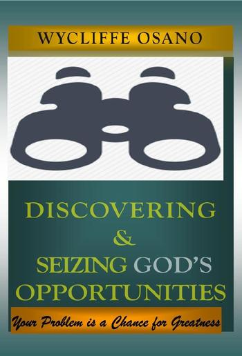 Discovering & seizing God's opportunities PDF