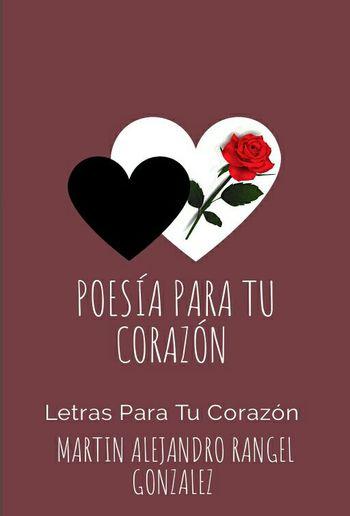 Martin Alejandro Rangel Gonzalez - Poesía para tu corazón PDF PDF