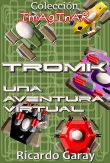 Colección Imaginar - TROMK una aventura virtual PDF