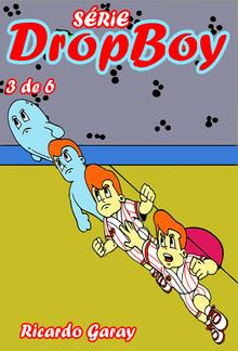 Série Dropboy - volume 3 PDF
