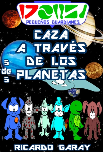 Serie Pequenos Guardianes - Caza a traves de los planetas PDF
