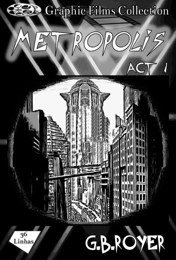 Graphic Films Collection - Metropolis – act 1 PDF