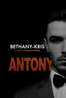 Antony (book #0.5 in the Filthy Marcellos series) PDF