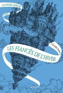 La Passe-Miroir, tome 1 : Les Fiancés de l'Hiver PDF