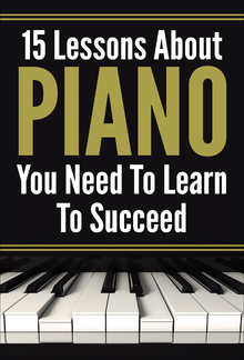 15 Lessons About PIANO You Need To Learn To Succeed PDF