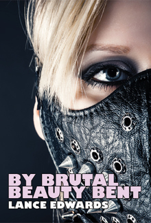 By Brutal Beauty Bent PDF