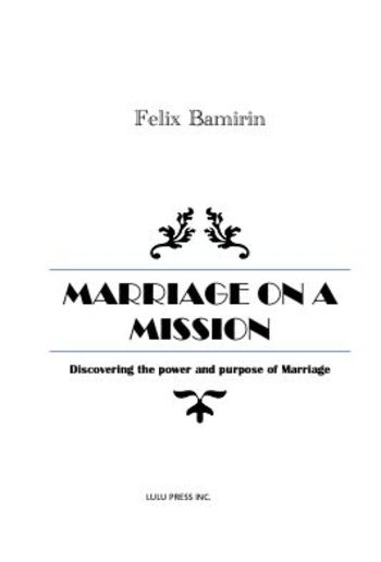 Marriage on a Mission: Discovering the Power and Purpose of Marriage PDF