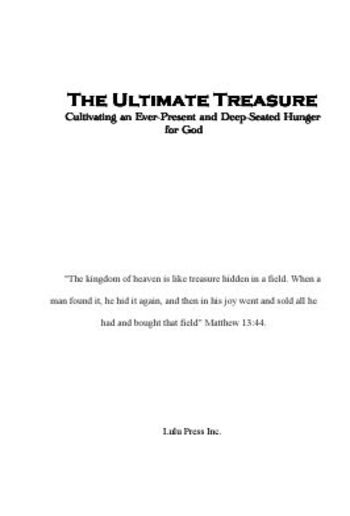 The Ultimate Treasure: Cultivating an Ever-Present and a Deep-Seated Hunger for God PDF